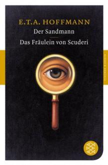 Der Sandmann / Das Fräulein von Scuderi - E.T.A. Hoffmann