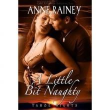 A Little Bit Naughty (Tahoe Nights, #1) - Anne Rainey