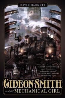 Gideon Smith and the Mechanical Girl - David Barnett