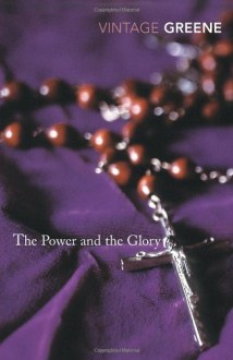The Power and the Glory (Vintage Classics) - Graham Greene