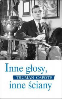 Inne głosy, inne ściany - Truman Capote