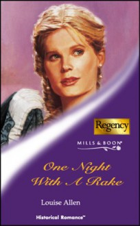 One Night with a Rake (Historical Romance S.) - Louise Allen