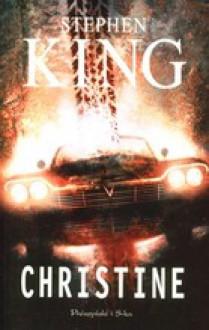 Christine - Arkadiusz Nakoniecznik, Stephen King