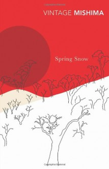 Spring Snow - Yukio Mishima, Michael Gallagher