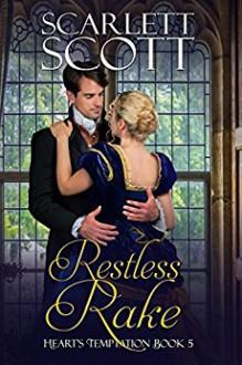 Restless Rake (Heart's Temptation Book 5) - Scarlett Scott