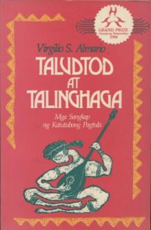 Taludtod at Talinghaga: Mga Sangkap ng Katutubong Pagtula - Virgilio S. Almario