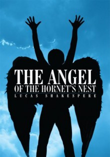The Angel of the Hornet's Nest - Lucas Shakespere