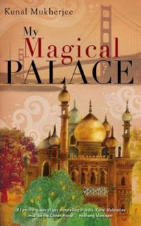 My Magical Palace - Mugdha Sadhwani,Samaresh,Kunal Mukherjee