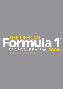 The Official Formula 1 Season Review 2006 - Bruce Jones, Bernie Ecclestone