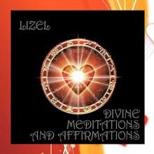 Divine Meditations and Affirmations - Lizel Lizel