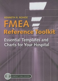 FMEA Reference Toolkit: Essential Templates and Charts for Your Hospital - Kenneth R Rohde