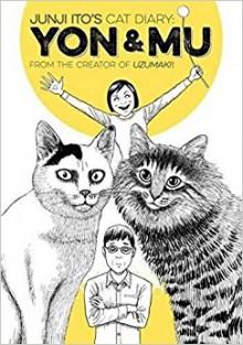 Junji Ito's Cat Diary: Yon & Mu - Junji Ito
