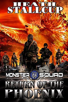 Return of the Phoenix: A Monster Squad Novel 1 - Heath Stallcup