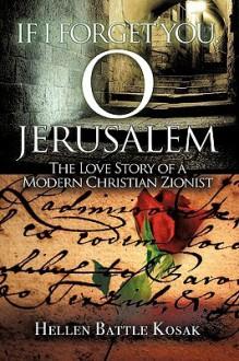 If I Forget You, O Jerusalem - Hellen Battle Kosak