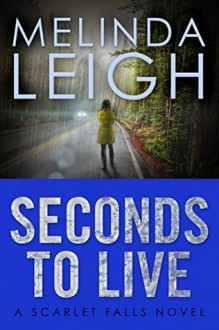 Seconds to Live - Melinda Leigh