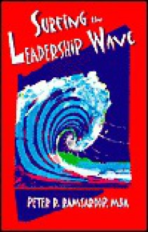 Surfing the Leadership Wave - Peter Ramsaroop
