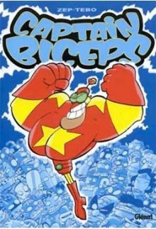 Captain biceps #1: el invencible - Zep, Tébo