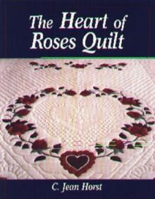 Heart of Roses Quilt - C. Jean Horst