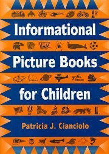 Informational Picture Books for Children - Patricia J. Cianciolo