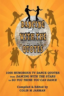 Dancing with the Quotes - Colin M. Jarman