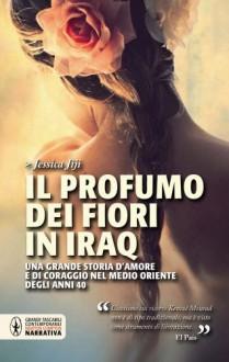 Il profumo dei fiori in Iraq - Jessica Jiji,M. G. Melchionda