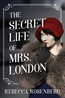 The Secret Life of Mrs. London - Rebecca Rosenberg Perlov