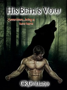 His Beta's Vow - C.R. Guiliano