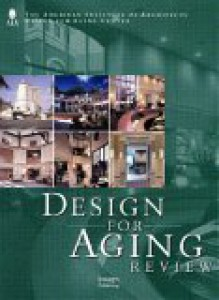 Design for Aging Review, Vol. 1 '02 - American Institute of Architects Design