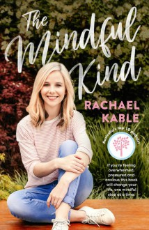 The Mindful Kind - Rachel Kable