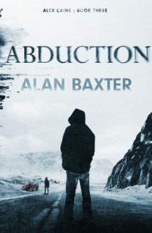 Abduction - Alan Baxter