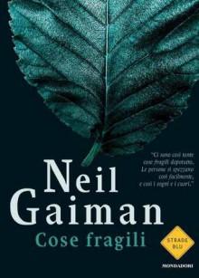 Cose fragili - Neil Gaiman, S. Bertola