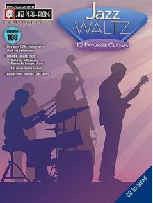 Jazz Waltz: 10 Favorite Classics [With CD (Audio)] - Mark Taylor