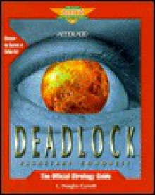 Deadlock: Planetary Conquest: The Official Strategy Guide (Secrets of the Games Series.) - Douglas Garrett