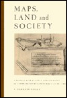 Maps, Land and Society: A History, with a Carto-Bibliography, of Cambridgeshire Estate Maps, C. 1600 1836 - A. Sarah Bendall