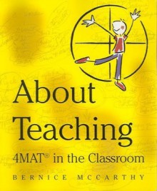 4Mat About Teaching; Format in the Classroom - Bernice McCarthy