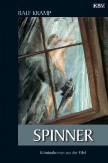 Spinner: Kriminalroman aus der Eifel (Herbie Feldmann) (German Edition) - Ralf Kramp