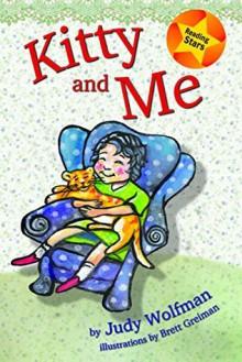 Kitty and Me (Reading Stars) - Judy Wolfman,Brett Greiman