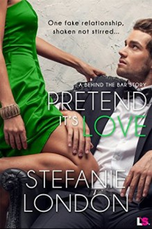 Pretend It's Love - Stefanie London