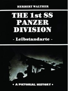 The 1st SS Panzer Division - Herbert Walther
