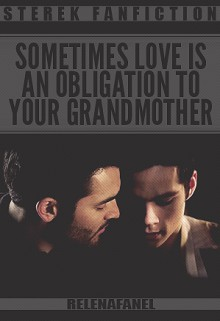 Sometimes love is an obligation to your grandmother - RelenaFanel