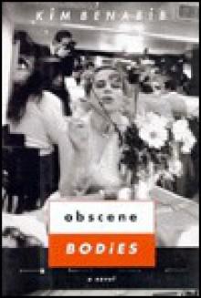 Obscene Bodies - Kim Benabi, Kim Benabib