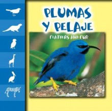 Plumas Y Pelaje / Feathers and Fur (Let's Look at Animal Discovery Library (Bilingual Edition)) - Mel Higginson