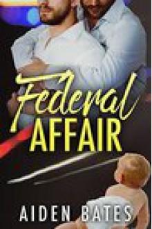 Federal Affair (Never Too Late Book 1) - Aiden Bates