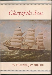 Glory of the Seas - Michael Mjelde