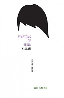 Symptoms of Being Human - Jeff Garvin