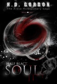 Half Black Soul (The Alexa Montgomery Saga, #2) - H.D. Gordon
