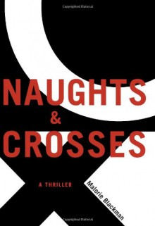 Naughts & Crosses - Malorie Blackman