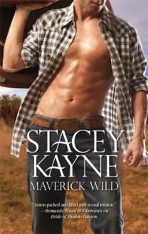 Maverick Wild - Stacey Kayne