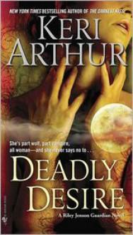 Deadly Desire (Riley Jenson Guardian Series #7) -