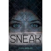 Sneak (Swipe, #2) - Evan Angler
